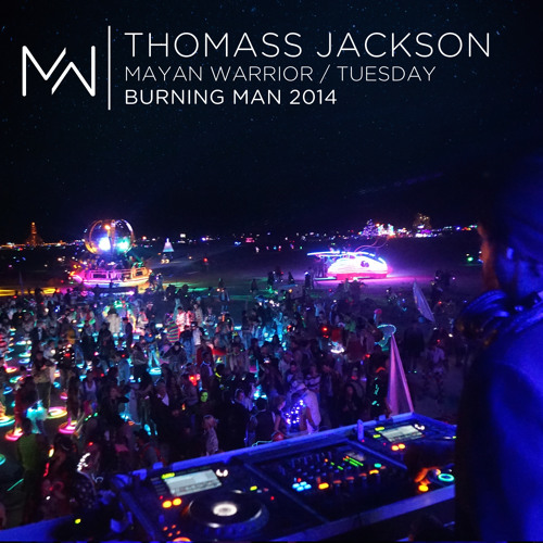 Thomass Jackson - Mayan Warrior Tuesday Night - Burning ...
