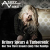 Britney Spears & Turbotronic - One Two Three Invader (Andy Vibe MashUp)