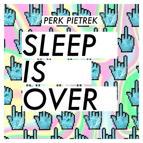 Perk Pietrek - Sleep Is Over (Original Mix)