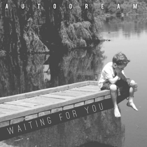 Autodream - Waiting For You
