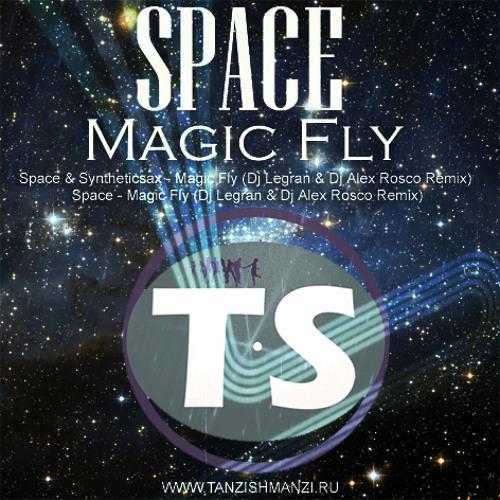 Space - Magic Fly (DJ Legran & DJ Alex Rosco Remix)