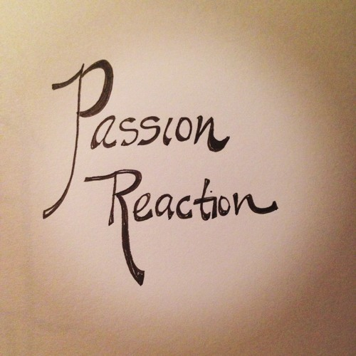 Passion Reaction
