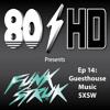 Ep 14 ~ Pt 2: Funkstruk - Guesthouse Mix @ SXSW