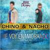 Chino & Nacho - Me Voy Enamorando