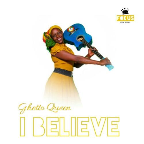 GHETTO QUEEN - I BELIEVE