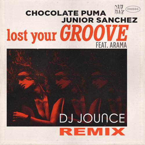 Chocolate Puma & Jr Sanchez - Lost Your Groove (DJ Jounce Remix)