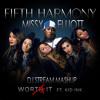 Fifth Harmony X Missy Elliott - Worth It (DJ Stream Mashup)- Buy = Free Download!