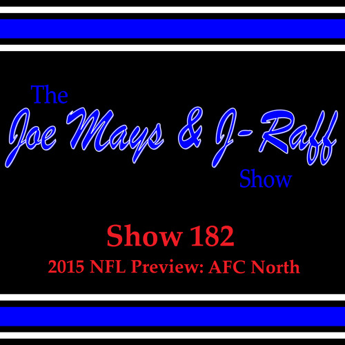 The Joe Mays & J-Raff Show: Episode 182 - AFC North Preview