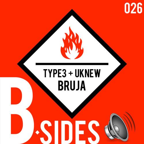 TYPE3 & Uknew - Bruja