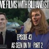 Movie Films with Bill and Steve Episode 43: As Seen on TV pt. 2