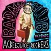 Ackeejuice Rockers - Badman Club (Thug For Less x Bonny Remix)