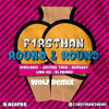 F1rstman - Round&Round (WOLF Remix) Ft Divelorie,JusticeToch,KevCody,LinaIce,ElPrince