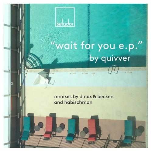 Quivver - Wait For You [Selador]
