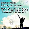 Stephan Vegas & Ambiguos Feat Adina - Touch The Sky (Extended Mix)