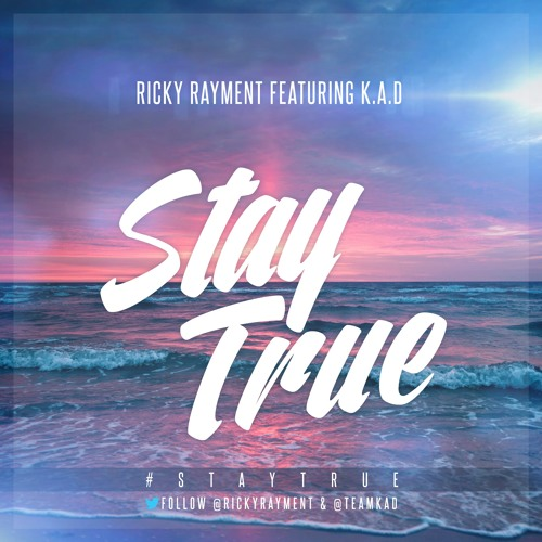 "Ricky Rayment ft K.A.D - Stay True ""FREE DOWNLOAD"" Follow Us x"