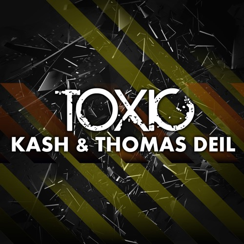 Kash & Thomas Deil - Toxic (Original Mix) **SUPPORTED BY ANGEMI & PLAYED ON HOUSETIME.FM**