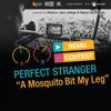 Perfect Stranger - A Mosquito Bit My Leg - Ludo & Ejoy Remix (Free Download)