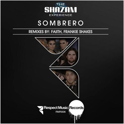 The Shazam Experience - Sombrero (Frankie Shakes Remix)