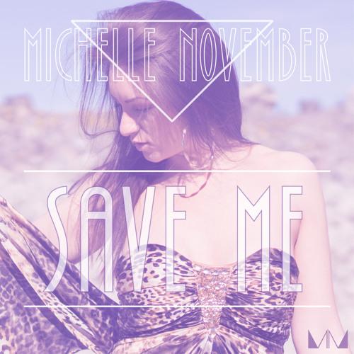 Michelle November - Save Me