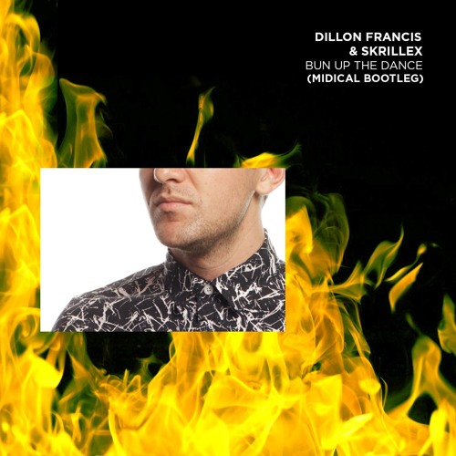 Dillon Francis & Skrillex - Bun Up The Dance (MIDIcal Bootleg)