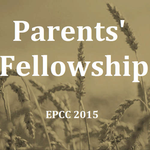 EPCC15 Msg4 - Building Up the Children's Character to be Vessels unto Honor