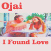 Ojai - I Found Love  (Club Version)