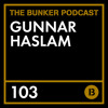 The Bunker Podcast 103 - Gunnar Haslam