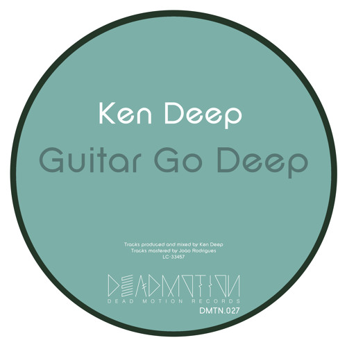 Dead Motion 027 - Ken Deep - Guitar Go Deep (Original Mix) Preview