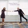Steve Martin & Edie Brickell - Won't Go Back
