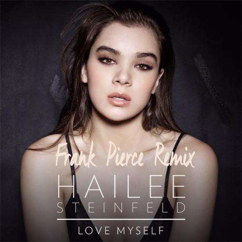 Hailee Steinfeld - Love Myself (Frank Pole Remix) скачать бесплатно и слушать онлайн