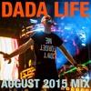 Dada Life - August 2015 Mix