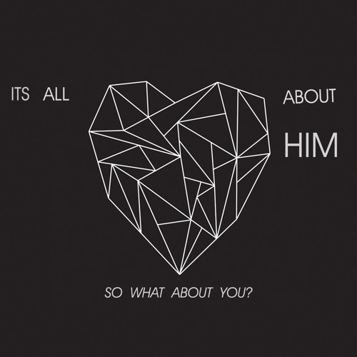 It's all About Him, So What About You?