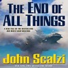 The End of All Things by John Scalzi, Narrated by Tavia Gilbert and William Dufris