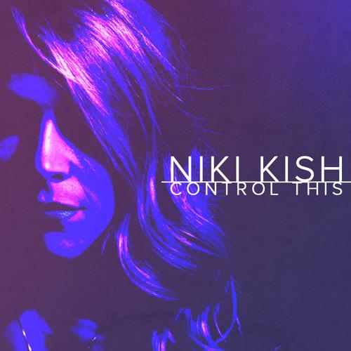 Niki Kish - Control This (Prod. by Roman Empire)