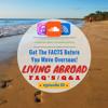 Living Abroad episode 10: (Live Event) 2hr International Real Estate/Expat Lifestyle Workshops!