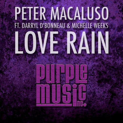 Peter Macaluso Feat. Darryl D'Bonneau & Michelle Weeks - Love Rain (Original Afro Soul Mix)
