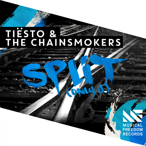 Tiesto & The Chainsmokers - Split (Only U) (Patrick Velleno Bootleg)