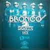 Bronco El Gigante de America Mix - Dj Erick El Cuscatleco I.R. Portada del disco