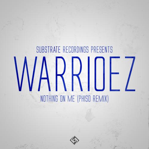 Warrioez - Nothing On Me (Phiso Remix) [FREE DOWNLOAD!]