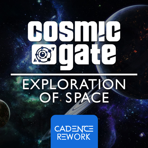 Cosmic Gate - Exploration Of Space (Cadence Rework)