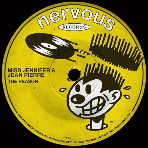 Miss Jennifer & Jean Pierre - The Reason (Original Mix) Nervous Records