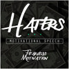 Haters - Motivational Speech by Fearless Motivation