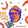 Bro Safari- Scumbag (Telefunksoul Bahia Bass Edit)
