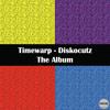 Timewarp - Diskocutz The Album