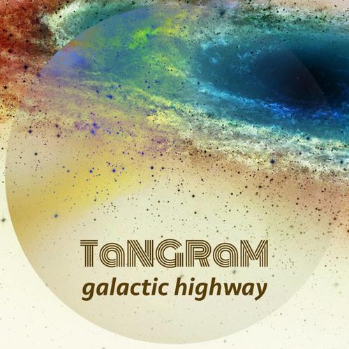 Tangram - Galactic Highway