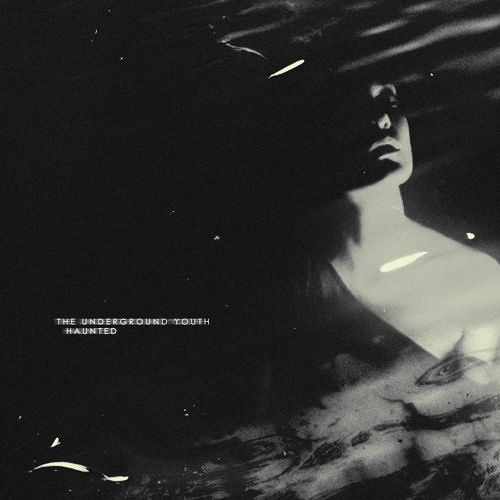 The Underground Youth - Haunted