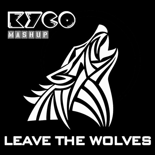 Kyco - Leave The Wolves