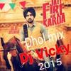 Jatt Fire Karda Diljit Dosanjh Dhol Remix Dj Vicky 2015
