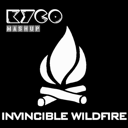 Invincible Wildfire (Kyco Mashup)