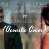 Meghan Trainor Like Im Gonna Lose You Ft John Legend Ryan And Natalya Cover Mp3